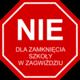 nie dla zamknięcia szoły w Zagwiździu.png